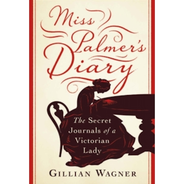 Miss Palmer's Diary : The Secret Journals of a Victorian Lady