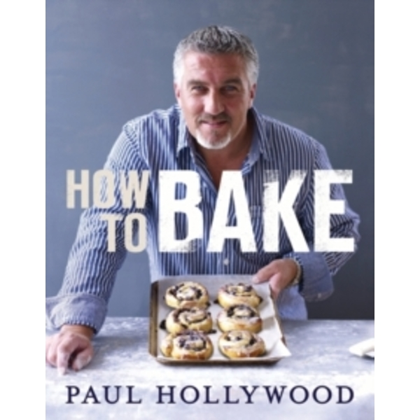 How to Bake by Paul Hollywood (Hardback, 2012)