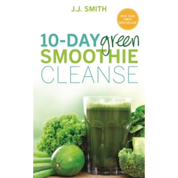 10-Day Green Smoothie Cleanse: Lose Up to 15 Pounds in 10 Days! by J. J. Smith (Paperback, 2015)