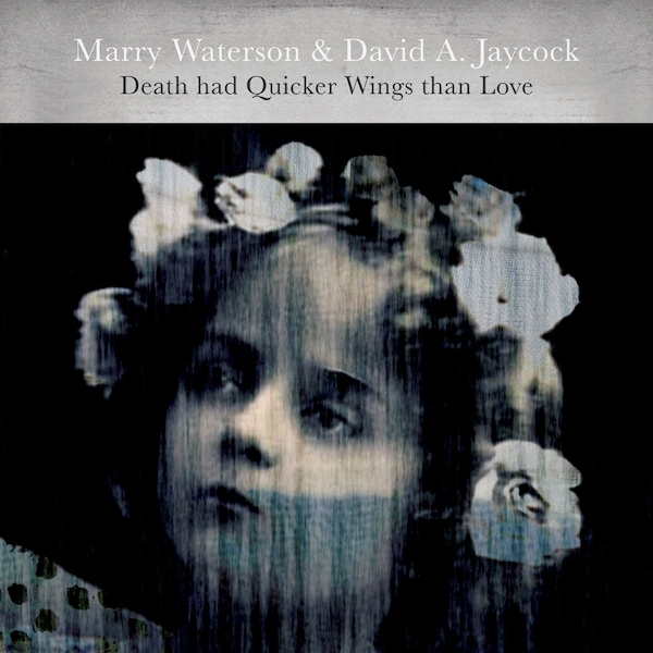 Marry Waterson & David A. Jaycock - Death Had Quicker Wings Than Love Vinyl