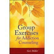 Group Exercises for Addiction Counseling by Geri Miller (Paperback, 2012)
