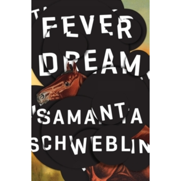 Fever Dream : SHORTLISTED FOR THE MAN BOOKER INTERNATIONAL PRIZE 2017 Paperback