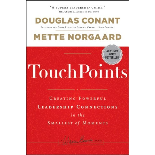 TouchPoints: Creating Powerful Leadership Connections in the Smallest of Moments by Douglas R. Conant, Mette Norgaard (Hardback, 2011)