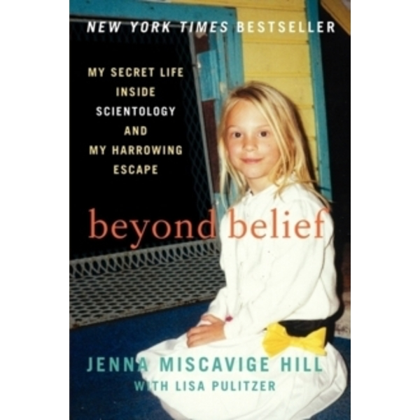 Beyond Belief : My Secret Life Inside Scientology and My Harrowing Escape