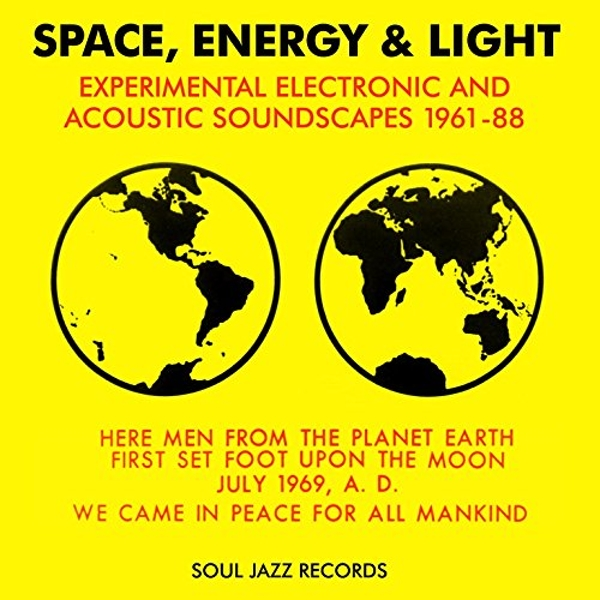 Soul Jazz Records Presents Space, Energy & Light: Experimental Electronic And Acoustic Soundscapes 1961-88 Vinyl