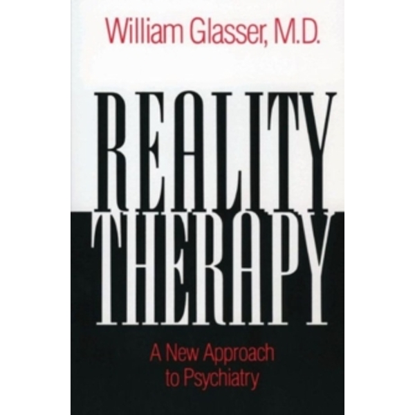 Reality Therapy: A New Approach to Psychiatry by William Glasser (Paperback, 1975)