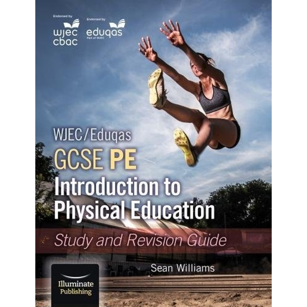 WJEC/Eduqas GCSE PE: Introduction to Physical Education: Study and Revision Guide  Paperback / softback 2018