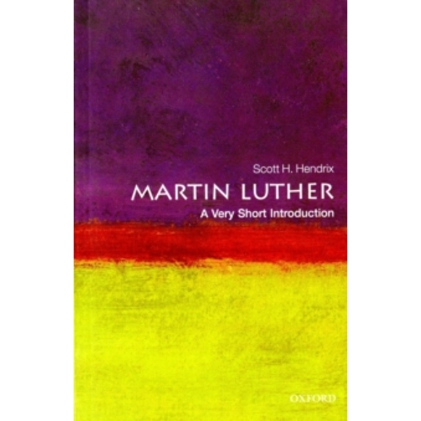 Martin Luther: A Very Short Introduction by Professor Scott H. Hendrix (Paperback, 2010)