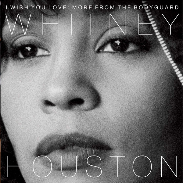 Whitney Houston - I Wish You Love: More From The Bodyguard CD