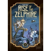 The Rise of the Zelphire Book One: Of Bark and Sap Hardcover