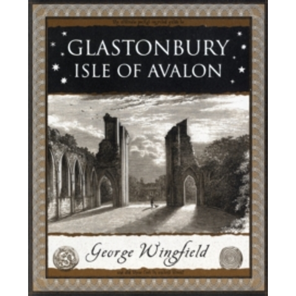 Glastonbury: Isle of Avalon by George Wingfield (Paperback, 2007)
