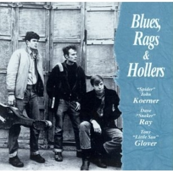 Koerner  Ray & Glover - Blues Rags And Hollers Vol.1 CD