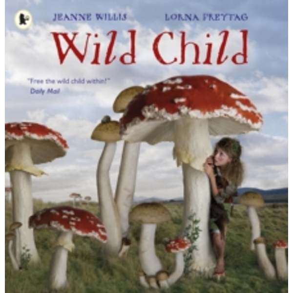 Wild Child by Jeanne Willis (Paperback, 2015)