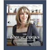 The Zodiac Cooks: Recipes from the Celestial Kitchen of Life by Penny Thornton (Paperback, 2017)