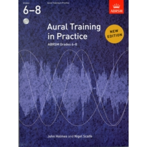 Aural Training in Practice, ABRSM Grades 6-8, with 3 CDs : New edition