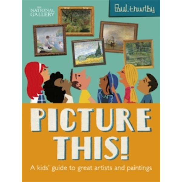 Picture This! : A Kids' Guide to the National Gallery