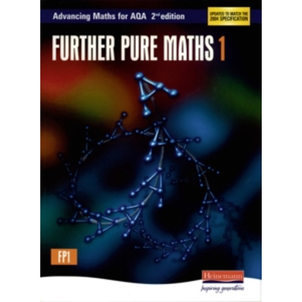 Advancing Maths for AQA: Further Pure 1 2nd Edition (FP1) by Pearson Education Limited (Paperback, 2004)