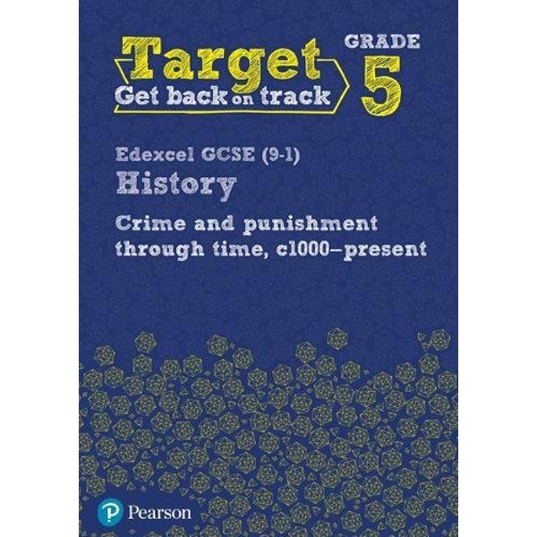 Target Grade 5 Edexcel GCSE (9-1) History Crime and punishment through Time, c1000- present Intervention Workbook by Pearson Education Limited (Paperback, 2017)