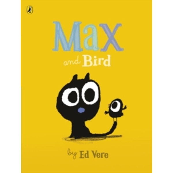 Max and Bird by Ed Vere (Paperback, 2016)
