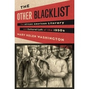 The Other Blacklist : The African American Literary and Cultural Left of the 1950s