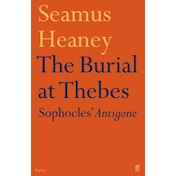 The Burial at Thebes: Sophocles' Antigone by Seamus Heaney (Paperback, 2005)