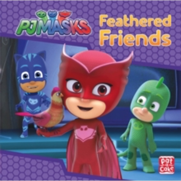 PJ Masks: Feathered Friends : A PJ Masks story book