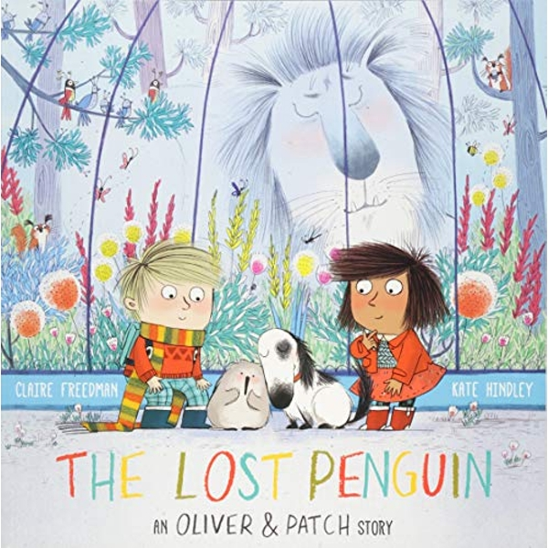 The Lost Penguin An Oliver and Patch Story Paperback / softback 2018
