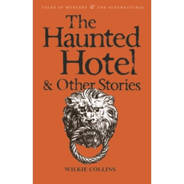 The Haunted Hotel & Other Stories by Wilkie Collins (Paperback, 2006)