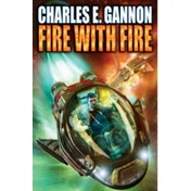 Fire With Fire by Charles E. Gannon (Paperback, 2013)