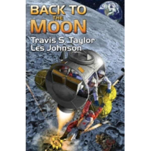Back to the Moon by Travis S. Taylor, Les Johnson (Book, 2011)