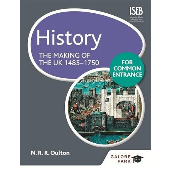 History for Common Entrance: The Making of the UK 1485-1750 by N. R. R. Oulton, Bob Pace (Paperback, 2014)