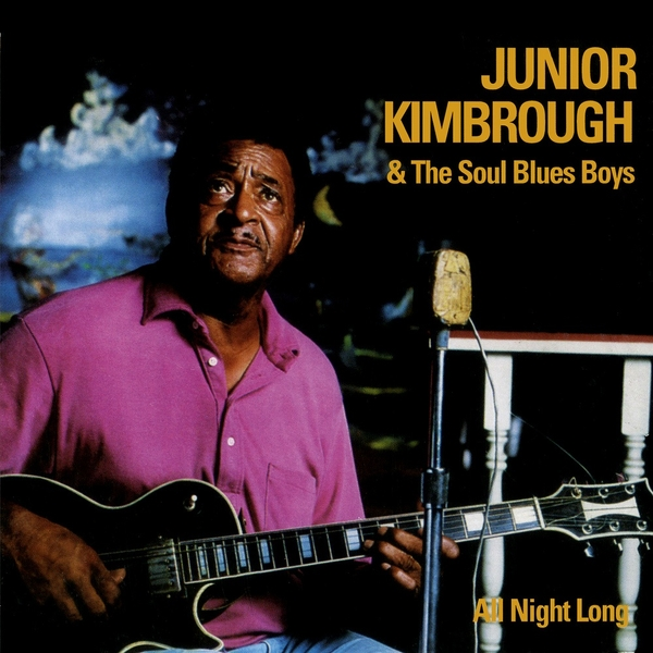 Junior Kimbrough & The Soul Blues Boys - All Night Long Vinyl