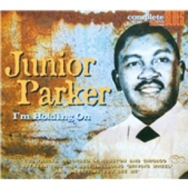 Junior Parker I%u2019m Holding On CD