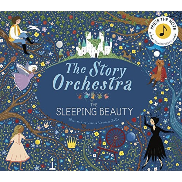 The Story Orchestra: The Sleeping Beauty Press the note to hear Tchaikovsky's music Hardback 2018