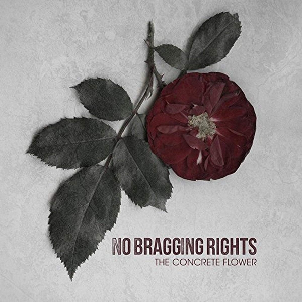 No Bragging Rights - The Concrete Flower Vinyl