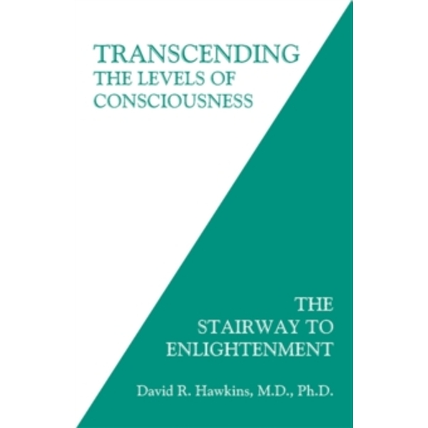 Transcending the Levels of Consciousness : The Stairway to Enlightenment