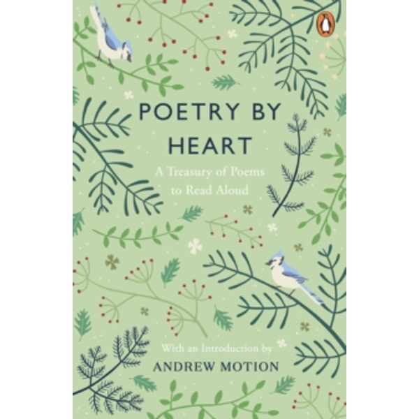 Poetry by Heart : A Treasury of Poems to Read Aloud