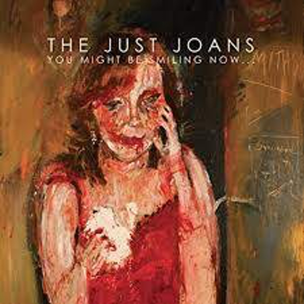 The Just Joans ‎– You Might Be Smiling Now Vinyl