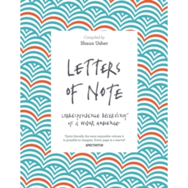 Letters of Note : Correspondence Deserving of a Wider Audience (2016)