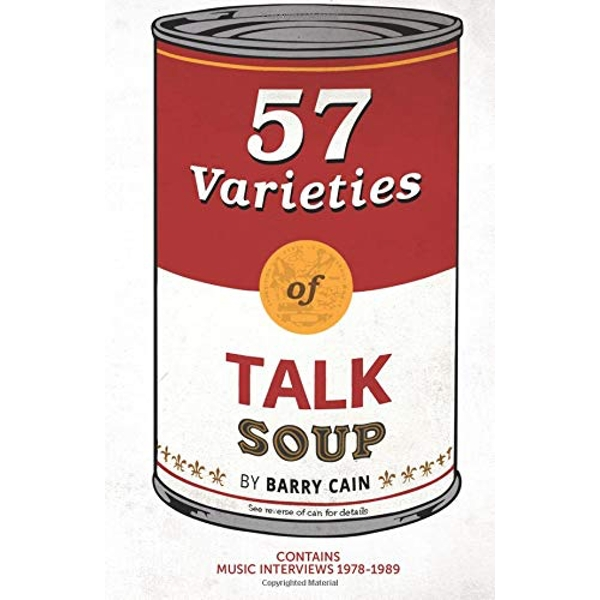 57 Varieties of Talk Soup: Music Interviews 1978-1989 by Barry Cain (Paperback, 2016)