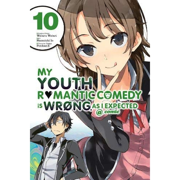 My Youth Romantic Comedy is Wrong, As I Expected @ comic, Vol. 10 (manga) (My Youth Romantic Comedy Is Wrong, as I Expected @ Comic (Ma)