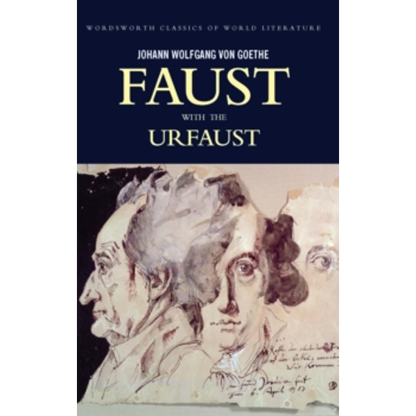 Faust : A Tragedy in Two Parts with the Urfaust