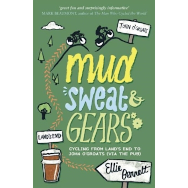 Mud, Sweat and Gears: Cycling from Land's End to John O'Groats (Via the Pub) by Ellie Bennett (Paperback, 2012)