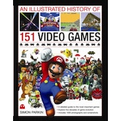 Illustrated History of 151 Videogames Hardcover