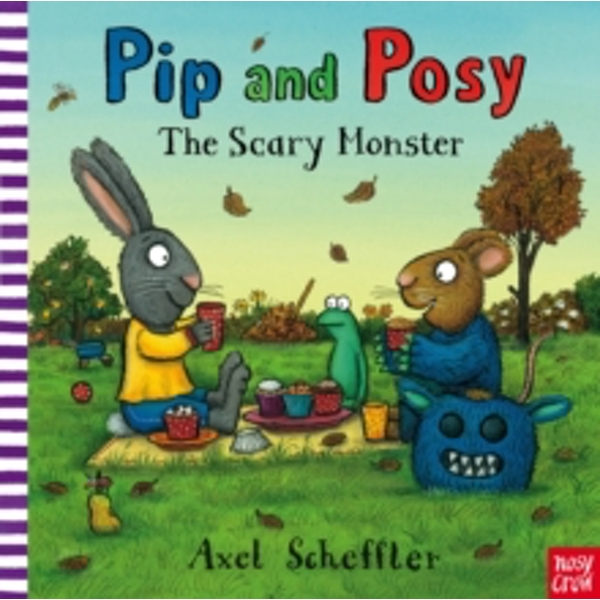 Pip and Posy: The Scary Monster by Nosy Crow (Paperback, 2013)