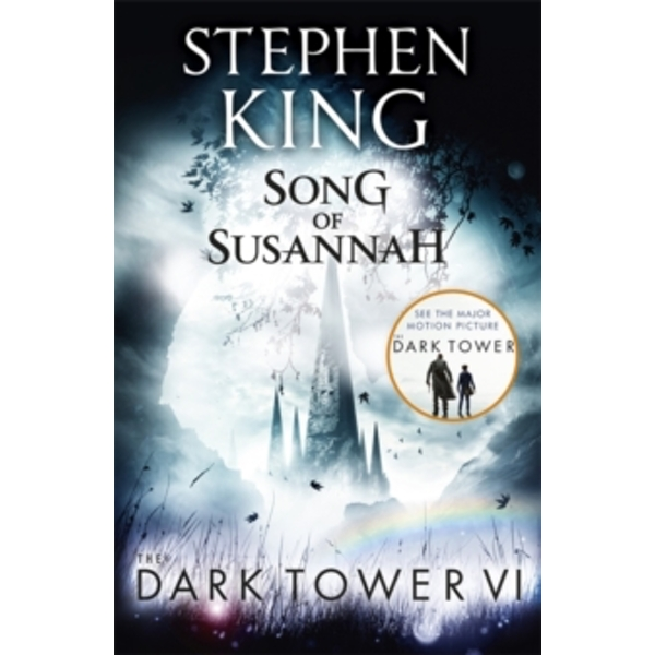 The Dark Tower VI: Song of Susannah : (Volume 6)