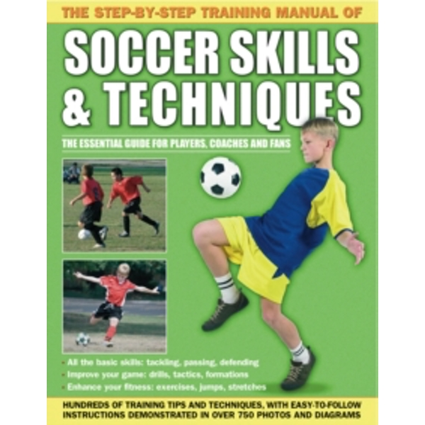 Step by Step Training Manual of Soccer Skills and Techniques