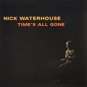 Nick Waterhouse - Time's All Gone Vinyl