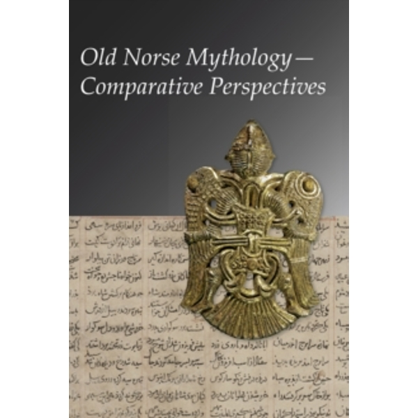 Old Norse Mythology Comparative Perspectives by Harvard University, Center for Hellenic Studies (Paperback, 2017)