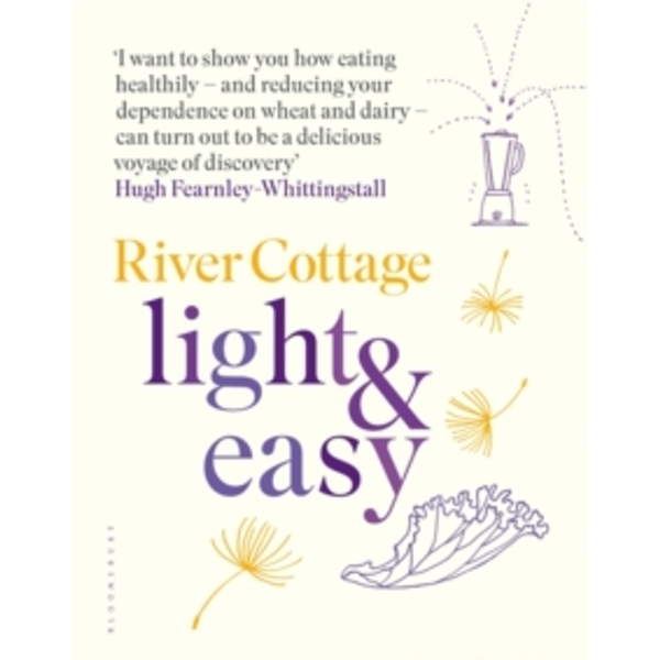 River Cottage Light & Easy : Healthy Recipes for Every Day